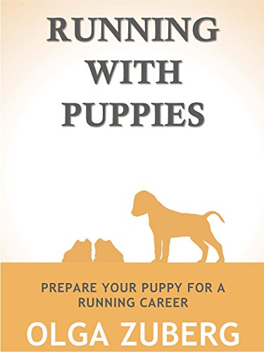 Running with Puppies: Prepare your puppy for a running career (English Edition)
