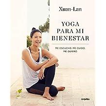 Yoga para mi bienestar: Me escucho, me cuido, me quiero (Vivir mejor)