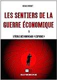 Les sentiers de la guerre économique:...