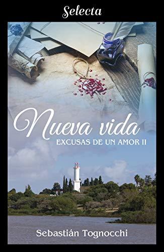Nueva vida (Excusas de un amor 2) de Sebastián Tognocchi