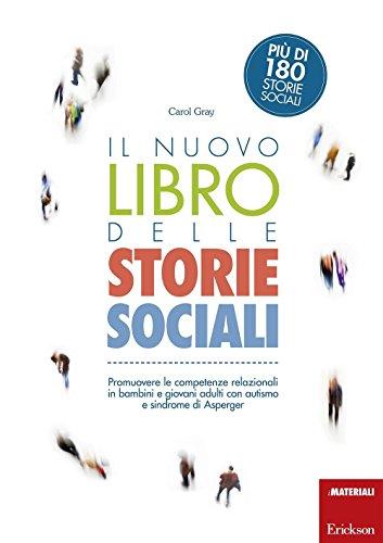 Il nuovo libro delle storie sociali. Promuovere le competenze relazionali in bambini e giovani...