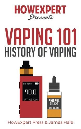 Vaping 101: History of Vaping [Book]