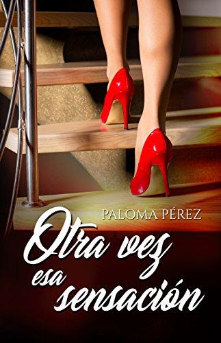 Otra vez esa sensación de Paloma Pérez