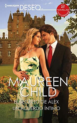 El secreto de Alex y Un acuerdo íntimo de Maureen Child