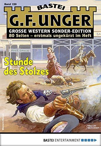 G. F. Unger Sonder-Edition 159 - Western: Stunde des Stolzes (German Edition)