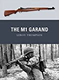 The M1 Garand (Weapon) by Leroy Thompson (2012-05-22)