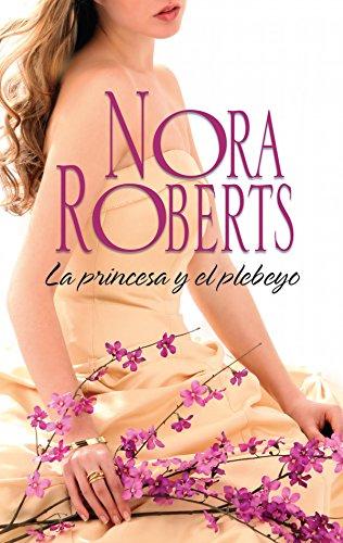 Leer Gratis La princesa y el plebeyo de Nora Roberts