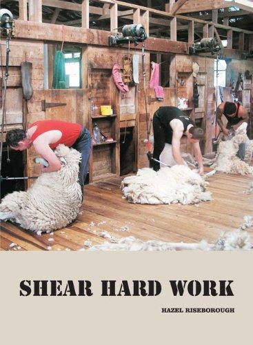 Shear Hard Work: A History of New Zealand Shearing