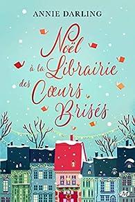 Noël à la librairie des coeurs brisés par Darling
