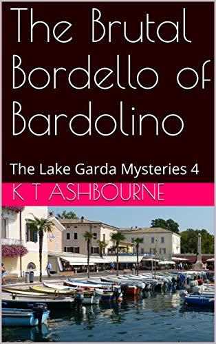 The Brutal Bordello of Bardolino: The Lake Garda Mysteries 4 (English Edition)