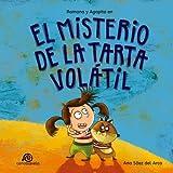 El misterio de la tarta volátil:: Ramona y Agapito [Cuento infantil / Aventuras / Misterio / Detectives]: Volume 1 (Las aventuras de Ramona y Agapito)