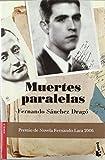 Muertes paralelas (Novela y Relatos) de Fernando Sánchez Dragó (16 may 2007) Tapa blanda