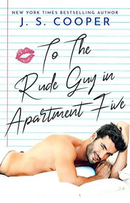To The Rude Guy in Apartment Five (The Inappropriate Bachelors Book 1) by [Cooper, J. S.]