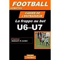 Cahier de l'entraineur de football : la frappe au but