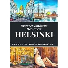 Discover Entdecke Decouvrir Helsinki: Traditionalisten treffen hippe Trendsetter, Klassizismus trifft Expressionismus