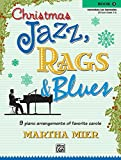 Christmas Jazz, Rags & Blues, Bk 3: 9 Arrangements of Favorite Carols for Intermediate to Late Intermediate Pianists