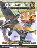 Commando: Battle of Britain - Scramble!: The Ten Best Commando Battle of Britain Comic Books Ever! (Commando 70)