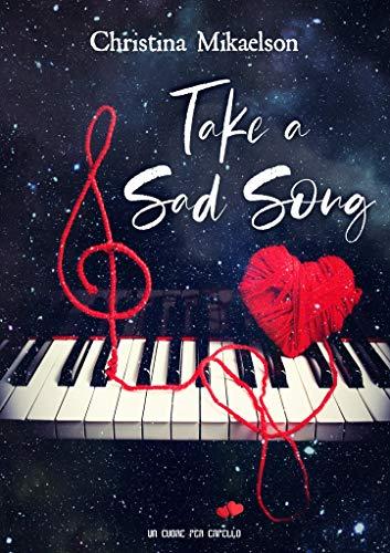 Take a sad song (Un cuore per capello) di [Mikaelson, Christina]