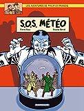 Les Aventures de Philip et Francis - Tome 3 - S.O.S. Météo (Aventures de Philip et Francis (Les)) (French Edition)