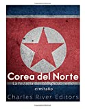 Corea del Norte. La historia del conspicuo reino ermitaño