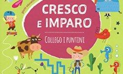 + Collego i puntini. Cresco e imparo. Ediz. a colori italiano libri