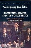 Greguerías, relatos, ensayos y otros textos (Biblioteca Octaedro)
