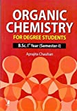 Organic Chemistry For Degree Students B.Sc. Ist Year (Semeaster-I)