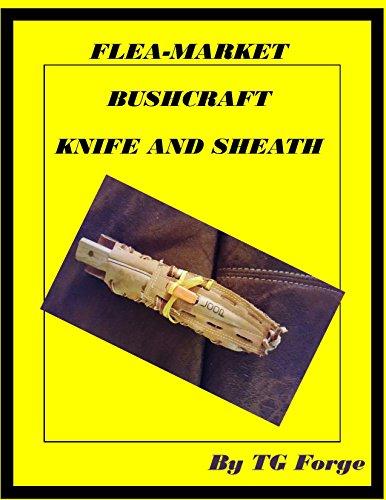 FLEA-MARKET BUSH CRAFT KNIFE AND SHEATH: Customizing a Flea Market Knife and Making an Inexpensive Sheath