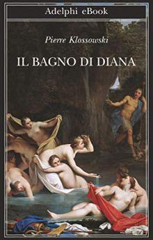 Il bagno di Diana di [Klossowski, Pierre]