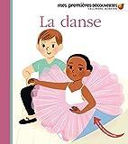 La danse (Mes premières découvertes)