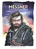 Messner. La montagna, il vuoto, la fenice - fumetti