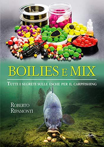 Boilies e mix. Tutti i segreti sulle esche per il carpfishing