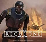 The Art of Rogue One: A Star Wars Story [Lingua inglese]
