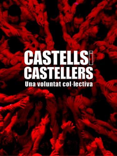 Castells i castellers : una voluntat col.lectiva