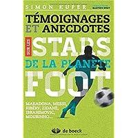 Temoignages et anecdotes sur les stars de la planete Foot : Maradona, Messi, Ribery, Zidane, Ibrahimovic, Mourinho