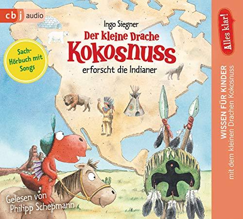 Alles klar! Der kleine Drache Kokosnuss erforscht: Die Indianer (Sachbücher, Band 2)