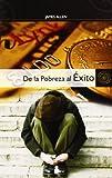 DE LA POBREZA AL EXITO (2009)