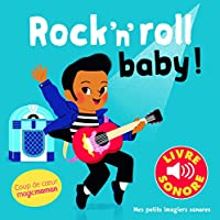 Rock'n'roll baby!: 6 chansons, 6 images, 6 puces