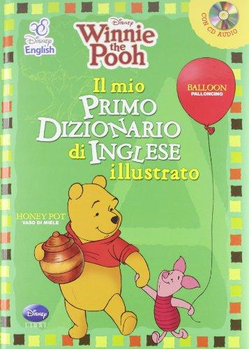 Winnie the Pooh. Il mio primo dizionario d'inglese illustrato. Con CD Audio