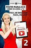 Aprender francés | Fácil de leer | Fácil de escuchar | Texto paralelo CURSO EN AUDIO n.º 2: Aprender francés | Lectura fácil en francés (APRENDER FRANCÉS ... ESCUCHAR FÁCIL DE LEER | FÁCIL DE APRENDER)