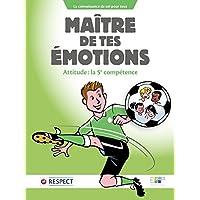 Maitre de tes emotions: Attitude : la 5e competence (sport-attitude)