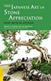Japanese Art of Stone Appreciation: Suiseki and its Use with Bonsai (Tuttle Classics) (English Edition)