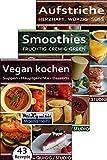 Rezeptbücher-Paket - Vegan kochen, Smoothies, Aufstriche: 147 Rezepte für die Küchenmaschinen QUIGG® und Studio® mit Kochfunktion (von Aldi)
