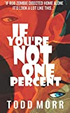 If You're Not One Percent