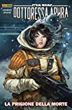 Star Wars: Dottoressa Aphra N° 4 - La Prigione della Morte - Star Wars Collection - Panini Comics - ITALIANO #MYCOMICS