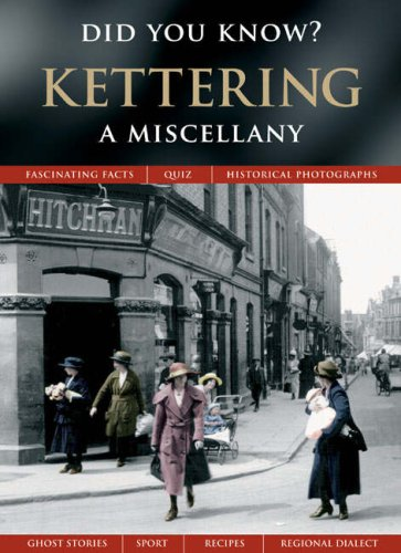 Kettering: A Miscellany (Did You Know?)