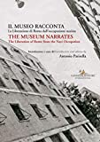 Il museo racconta. La Liberazione di Roma dall'occupazione nazista-The museum narrates. The liberation of Rome from the nazi occupation. Ediz. bilingue (Le ragioni dell'uomo)