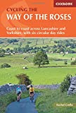 Cycling the Way of the Roses: Coast to coast across Lancashire and Yorkshire, with six circular day rides (Cycling and Cycle Touring)
