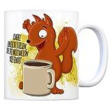 Kaffeebecher mit Eichhörnchen Motiv und Spruch: Kaffee erreicht Stellen, die die Motivation nie findet