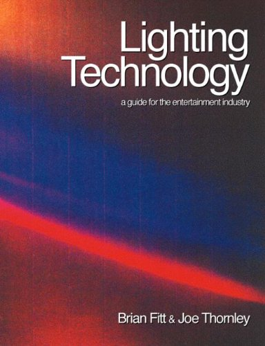 Lighting Technology: A guide for the entertainment industry.